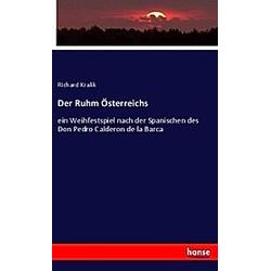 Der Ruhm Österreichs. Richard Kralik  - Buch