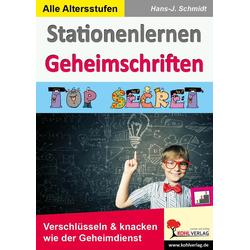Stationenlernen Geheimschriften als Buch von Hans-J. Schmidt