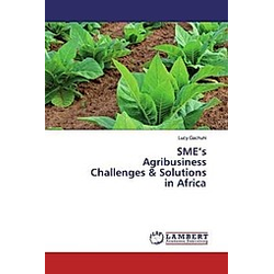SME's Agribusiness Challenges & Solutions in Africa. Lucy Gachuhi  - Buch