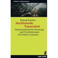 Nachholende Trauerarbeit: Buch von Roland Kachler