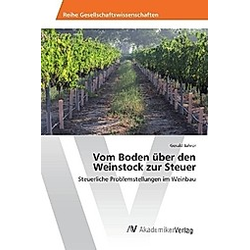 Vom Boden über den Weinstock zur Steuer. Gerald Jahrer  - Buch