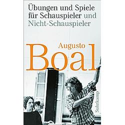 Übungen und Spiele für Schauspieler und Nicht-Schauspieler. Augusto Boal  - Buch