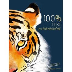 100% Tiere in Lebensgröße: Buch von Rita Mabel Schiavo