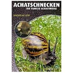Achatschnecken. Andreas Leiß  - Buch