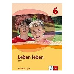Leben leben  Ausgabe Realschule Bayern (2017): 1 Leben leben 6. Ausgabe Bayern Realschule - Buch