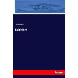Spiritism als Buch von Edelweiss