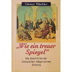 Wie ein treuer Spiegel als Buch von Günter Müchler