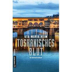 Toskanisches Blut als Buch von Uta-Maria Heim