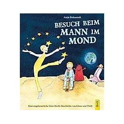 Besuch beim Mann im Mond. Antje Bohnstedt  - Buch