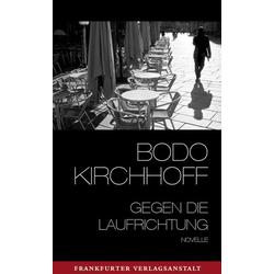 Gegen die Laufrichtung als Buch von Bodo Kirchhoff
