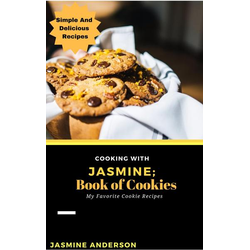 Cooking With Jasmine; Book of Cookies (Cooking With Series, #11)