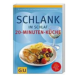 Schlank im Schlaf - 20-Minuten-Küche