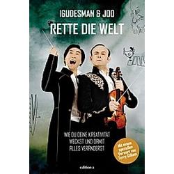 Igudesman & Joo - Rette die Welt. Aleksey Igudesman  Hyung-ki Joo  - Buch