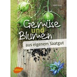 Gemüse und Blumen aus eigenem Saatgut