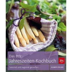 Das BLV Jahreszeiten-Kochbuch als Buch von