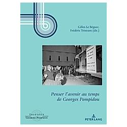 Penser l'avenir au temps de Georges Pompidou - Buch