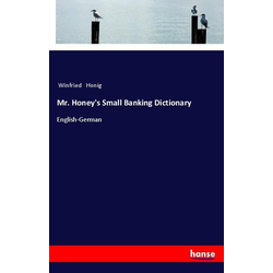 Mr. Honey's Small Banking Dictionary als Buch von Winfried Honig