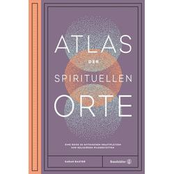 Atlas der spirituellen Orte: Buch von Sarah Baxter