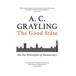 The Good State als Buch von A. C. Grayling