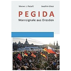 PEGIDA. Werner J. Patzelt  Joachim Klose  - Buch