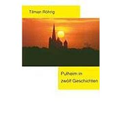 Pulheim in 12 Geschichten. Tilman Röhrig  - Buch