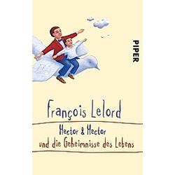 Hector & Hector und die Geheimnisse des Lebens / Hector Bd.4. François Lelord  - Buch