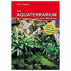 Das Aquaterrarium und seine Bewohner. Oliver Drewes  - Buch
