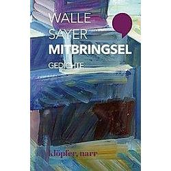 Mitbringsel. Walle Sayer  - Buch