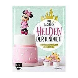 Helden der Kindheit - Das Backbuch