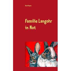 Familie Langohr in Not: eBook von Ruth Kopta