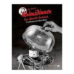 Das offizielle Kochbuch zum Original Krimidinner®. Tom Grimm  - Buch
