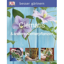 besser gärtnern - Clematis & andere Kletterpflanzen als Buch von David Gardner