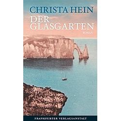 Der Glasgarten. Christa Hein  - Buch