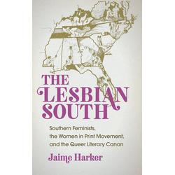 The Lesbian South als Buch von Jaime Harker