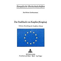 Das Stadtbuch von Karpfen (Krupina). Karl-Heinz Grothausmann  - Buch