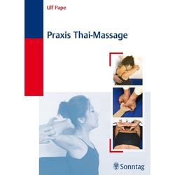 Praxis Thai-Massage als Buch von Ulf Pape