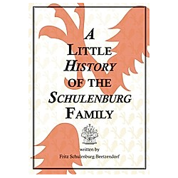 A Little History of the Schulenburg Family. Fritz Schulenburg  - Buch