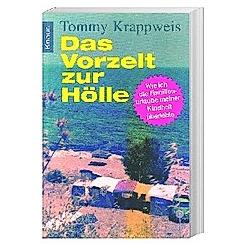 Das Vorzelt zur Hölle. Tommy Krappweis  Werner Krappweis  - Buch
