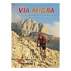 Via Migra - Alpencross à la carte. Ralf Glaser  - Buch