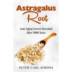 Astragalus Root: eBook von Peter Carl Simons