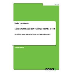 Kalksandstein als ein ökologischer Baustoff. Daniel von Kirchner  - Buch