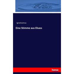 Eine Stimme aus Elsass als Buch von Ignotissimus
