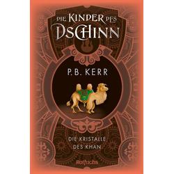 Die Kinder des Dschinn. Die Kristalle des Khan: eBook von P. B. Kerr
