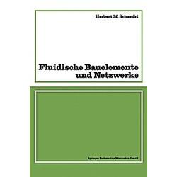Fluidische Bauelemente und Netzwerke. Herbert M. Schaedel  - Buch