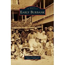 Early Burbank als Buch von Erin K. Schonauer/ Jamie C. Schonauer