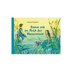 Komm mit ins Reich der Wassernixen. Daniela Drescher  - Buch