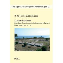 Kultlandschaften als Buch von Dieta Frauke Svoboda-Baas