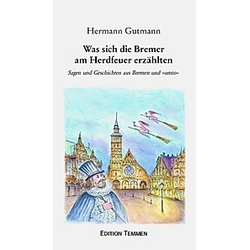 Was sich die Bremer am Herdfeuer erzählten. Hermann Gutmann  - Buch