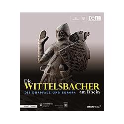 Die Wittelsbacher am Rhein. Die Kurpfalz und Europa  2 Bde. - Buch