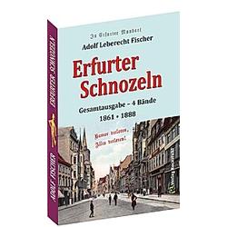 Erfurter Schnozeln - Mundart aus Erfurt 1861 / 1888. Adolf Fischer  - Buch